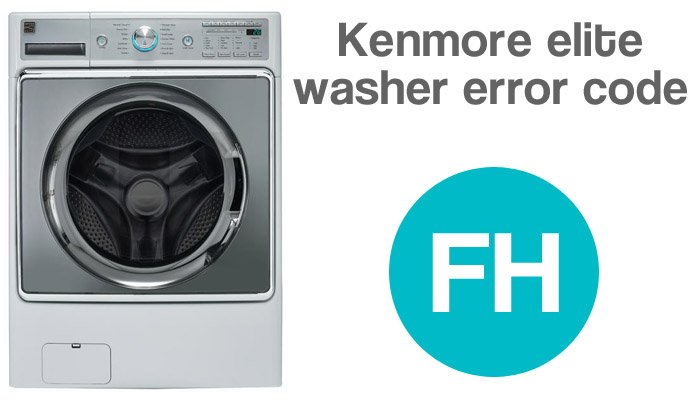 Kenmore elite washer error code fh
