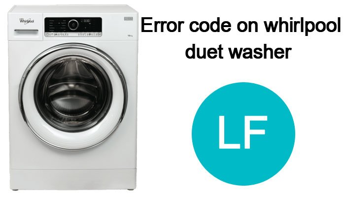 Lf-error-code-on-whirlpool-duet-washer-(F8-E1-or-LO-FL)