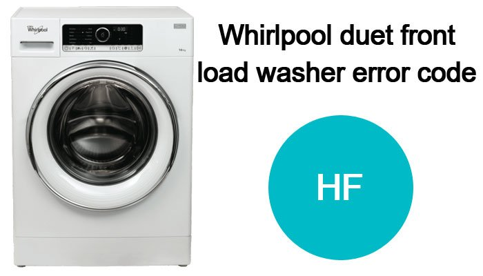 Whirlpool duet front load washer error code hf