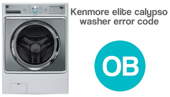 Kenmore elite calypso washer error code ob