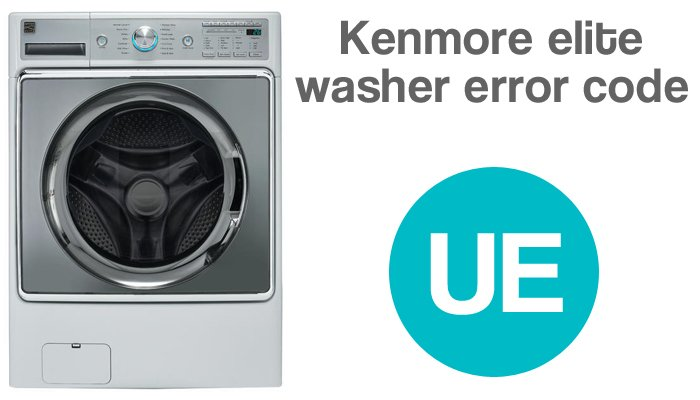 Kenmore elite washer error code ue