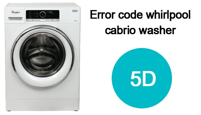 5d-error-code-whirlpool-cabrio-washer