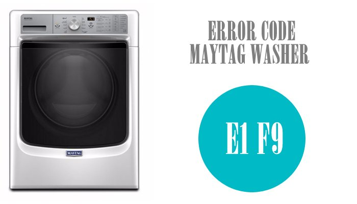 E1 f9 error code maytag washer