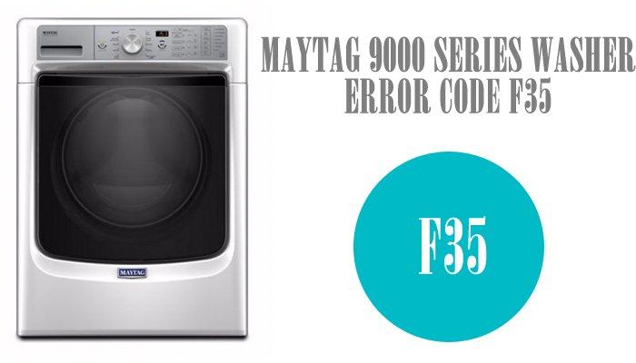 Maytag 9000 series washer error code f35