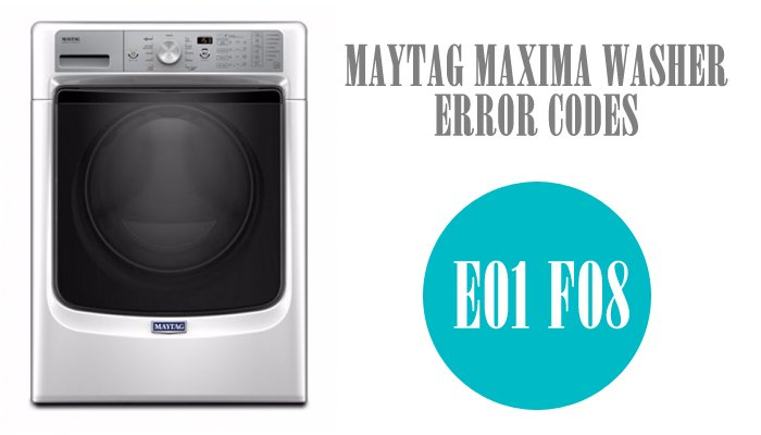 Maytag maxima washer error codes e01 f08