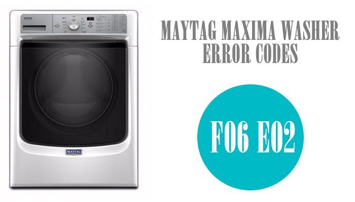 Maytag maxima washer error codes f06 e02