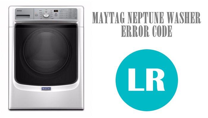 Maytag neptune washer lr error code