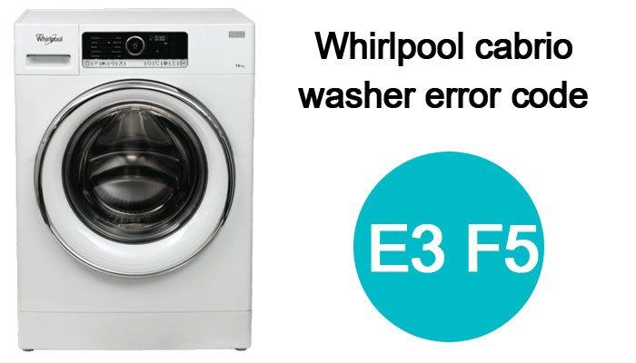 Whirlpool-cabrio-washer-error-code-e3-f5