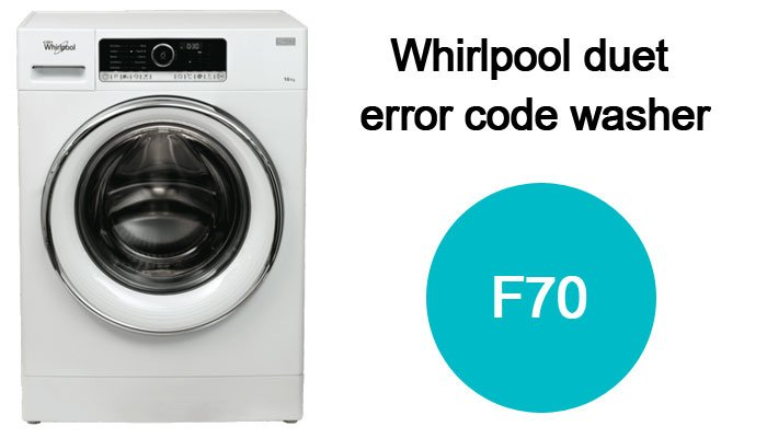 Whirlpool duet f70 error code washer