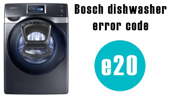 Bosch dishwasher error code e20