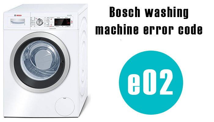 Bosch washing machine error code e02