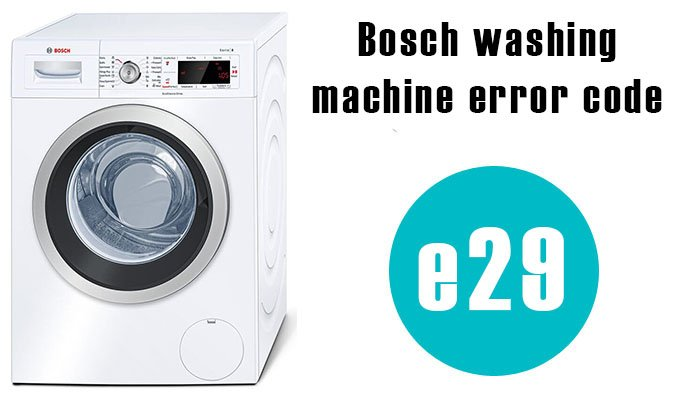Bosch washing machine error code e29