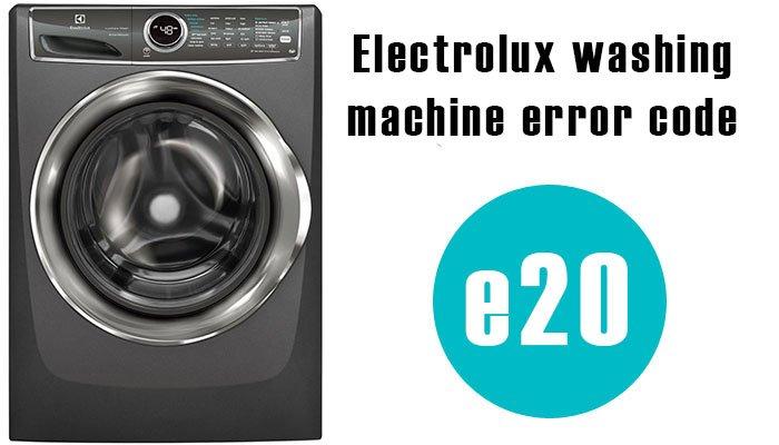 Electrolux washing machine e20 error code