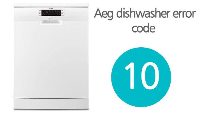 Aeg dishwasher error code 10