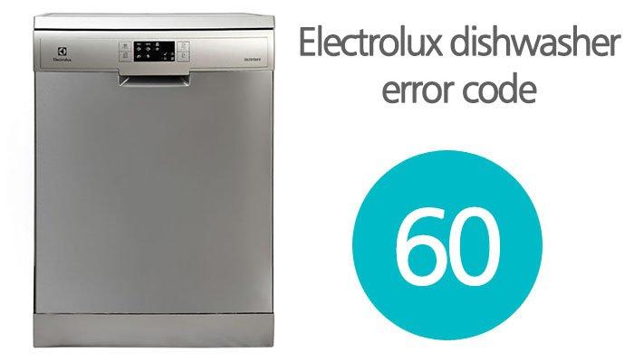 Electrolux dishwasher error code 60