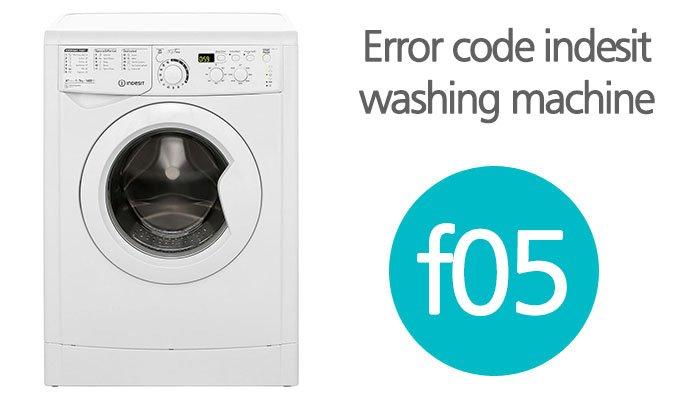 Error code f05 indesit washing machine