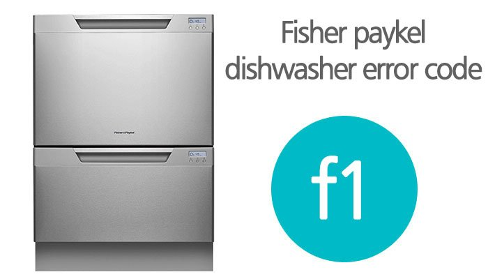 Fisher and paykel dishwasher f1 error
