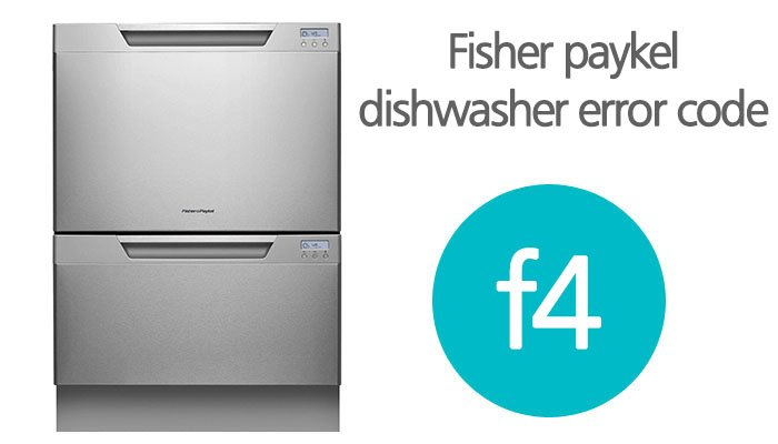 Fisher and paykel dishwasher f4 error code