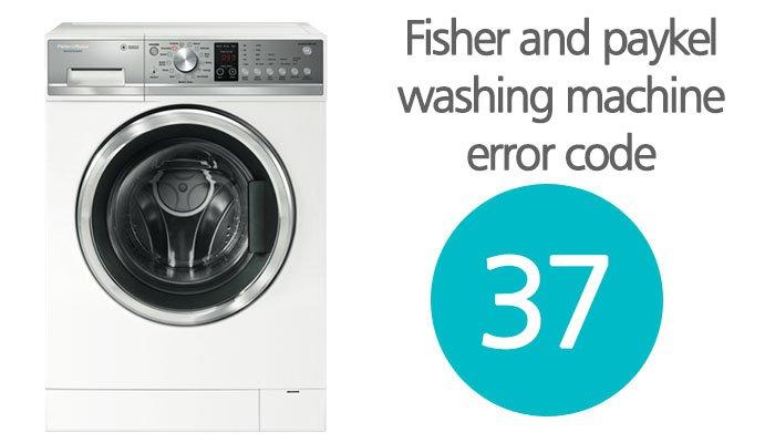 Fisher and paykel washing machine error code 37