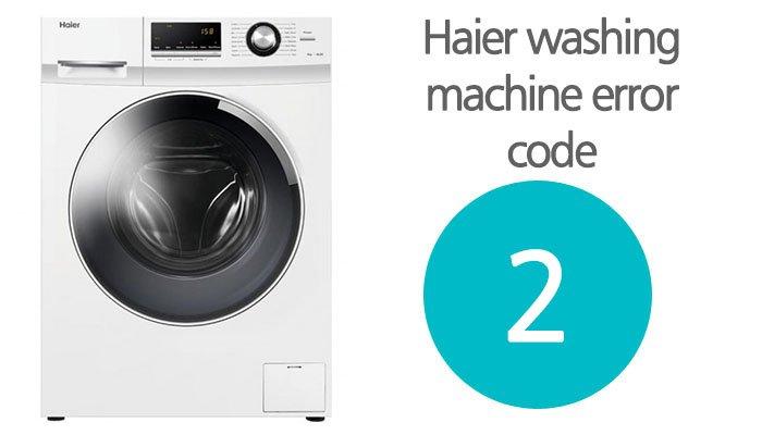 Haier washing machine error code 2