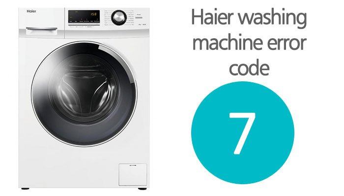 Haier washing machine error code 7