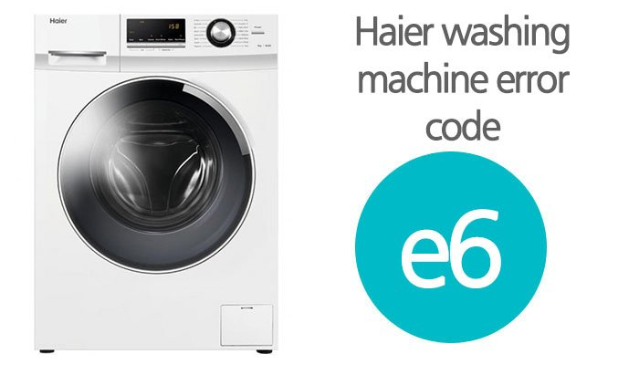 Haier washing machine error code e6