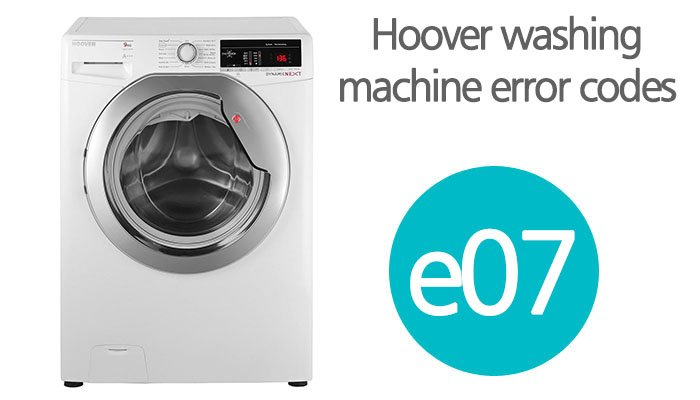 Hoover washing machine error codes e07