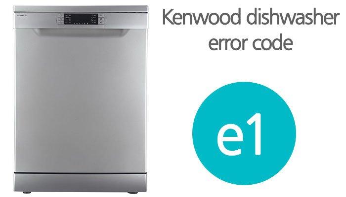Kenwood dishwasher error code e1