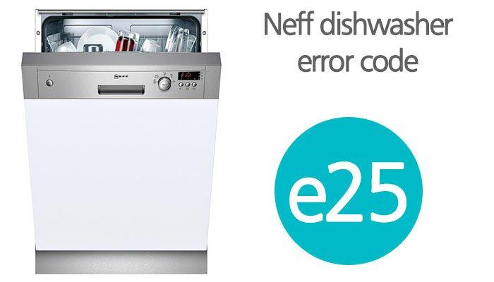 Neff dishwasher error code e25