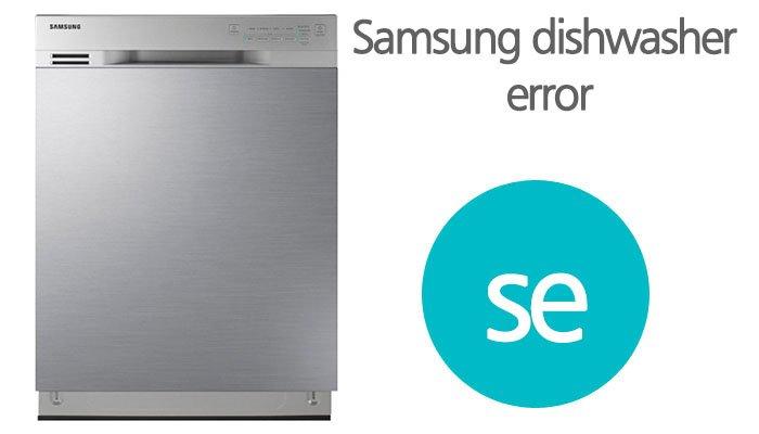 Samsung dishwasher se error