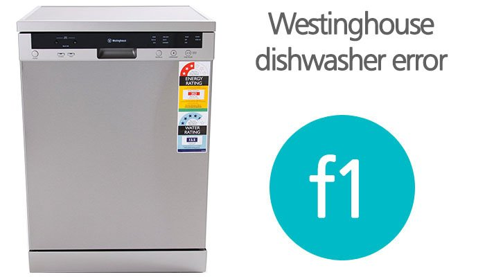 Westinghouse dishwasher f1 error