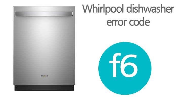 Whirlpool dishwasher f6 error code
