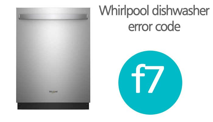Whirlpool dishwasher f7 error code