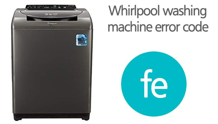 Whirlpool washing machine error code fe