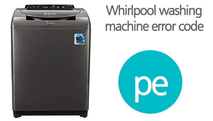 Whirlpool washing machine error codes pe