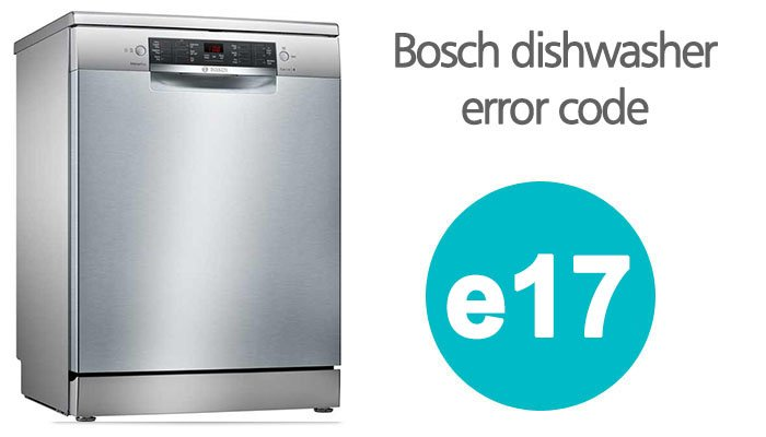 Bosch dishwasher e17 error