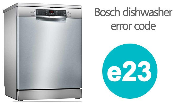 Bosch dishwasher e23 error