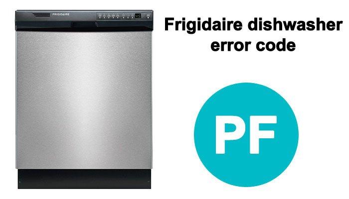 Frigidaire dishwasher error code PF