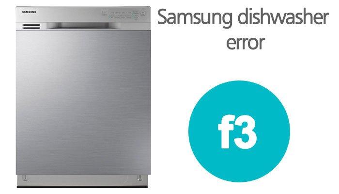 Samsung dishwasher f3 error