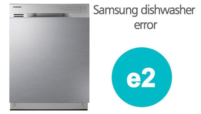 e2 error on samsung dishwasher