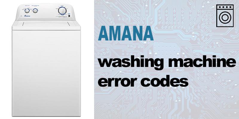Amana washer error codes
