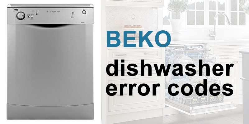 Beko dishwasher error codes