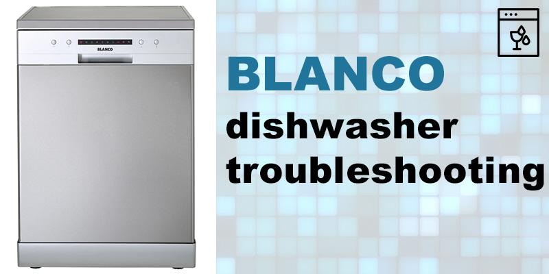 Blanco dishwasher troubleshooting