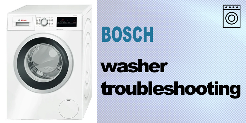 Bosch washer troubleshooting