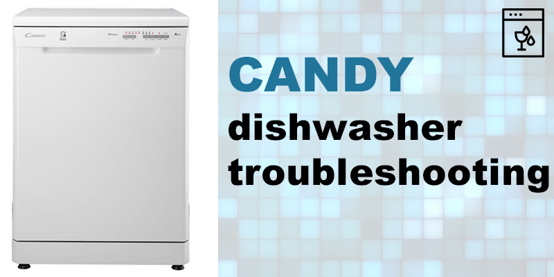 Candy dishwasher troubleshooting