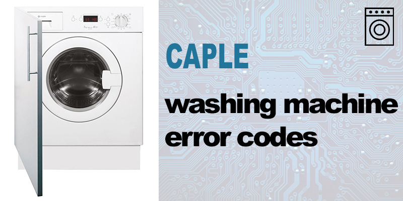 Caple washing machine error codes