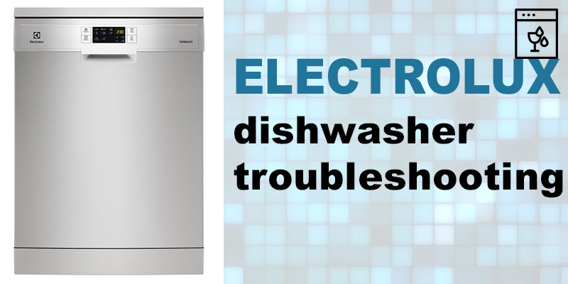 Electrolux dishwasher troubleshooting