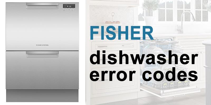 Fisher dishwasher error codes