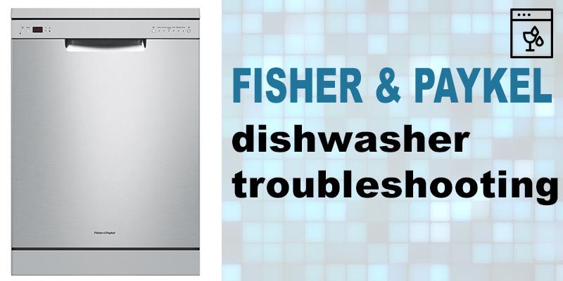Fisher & paykel dishwasher troubleshooting