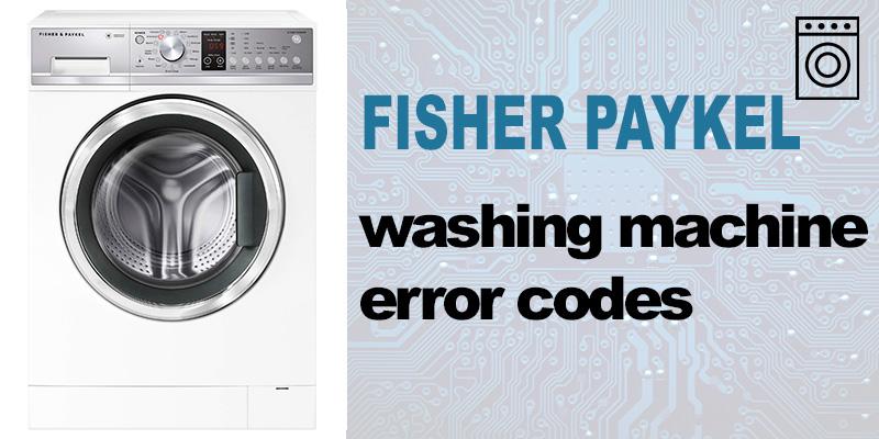 Fisher paykel washer error codes